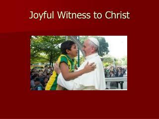 Joyful Witness to Christ