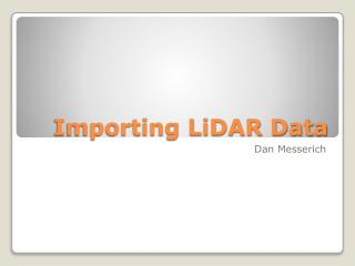 Importing LiDAR Data