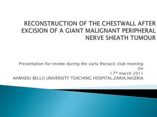 Presentation for review during the zaria thoracic club meeting On 17 th  march  2011