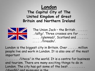 London The Capital City of  The United Kingdom of Great Britain and Northern Ireland