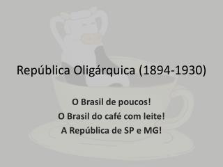 República Oligárquica (1894-1930)