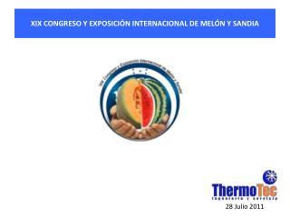 XIX CONGRESO Y  EXPOSICI�N INTERNACIONAL DE MEL�N  Y  SANDIA