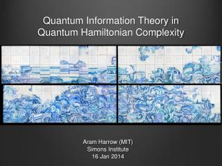 Quantum Information Theory in Quantum Hamiltonian Complexity