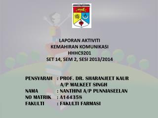 LAPORAN  AKTIVITI KEMAHIRAN  KOMUNIKASI HHHC9201 SET  14,  SEM 2, SESI 2013/2014