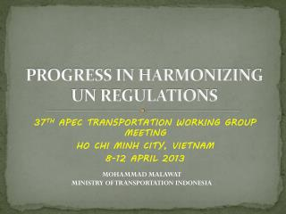 PROGRESS IN HARMONIZING  UN REGULATIONS