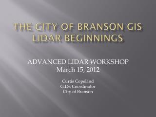 THE CITY OF BRANSON GIS LIDAR BEGINNINGS