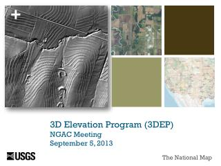 3D Elevation Program (3DEP)  NGAC Meeting September  5, 2013