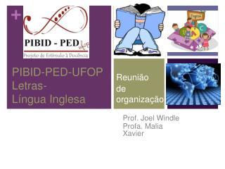 PIBID-PED-UFOP  Letras - Língua Inglesa