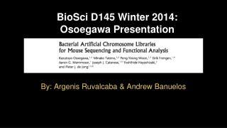 BioSci D145 Winter 2014: Osoegawa Presentation