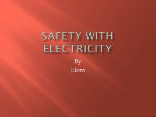 SAFETY WITH ELECTRICITY