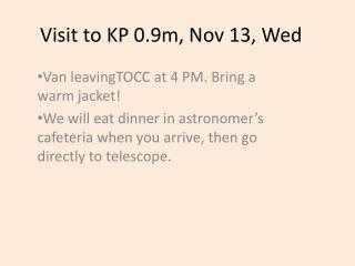 Visit to KP 0.9m, Nov 13, Wed