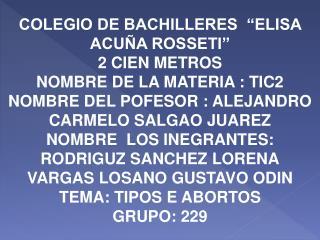 """COLEGIO DE BACHILLERES  """"ELISA ACUÑA ROSSETI"""" 2 CIEN METROS NOMBRE DE LA MATERIA : TIC2"""