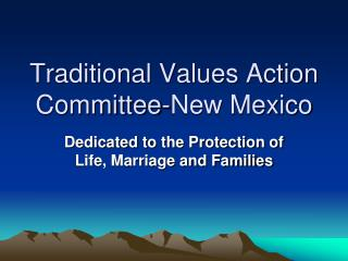 Traditional Values Action Committee-New Mexico