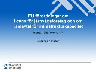 EU-förordningar om  licens för  järnvägsföretag  och om  ramavtal för infrastrukturkapacitet