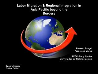 Labor Migration & Regional Integration in  Asia Pacific beyond the Borders