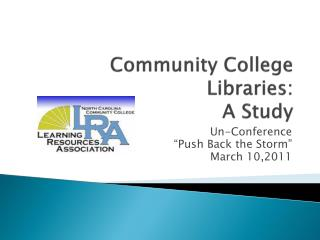 Community College Libraries:   A Study