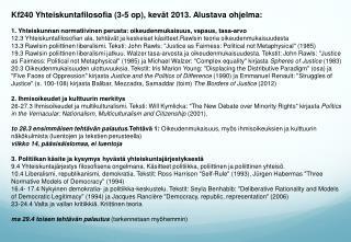 Kf240 Yhteiskuntafilosofia  (3-5  op), kevät  2013.  Alustava ohjelma :
