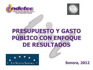 PRESUPUESTO Y GASTO PÚBLICO CON ENFOQUE DE RESULTADOS