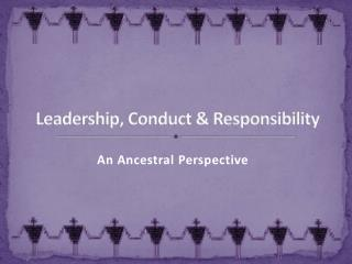 Leadership, Conduct & Responsibility