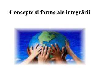 Concepte și forme ale integrării
