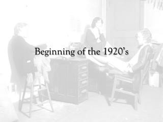 Beginning of the 1920's