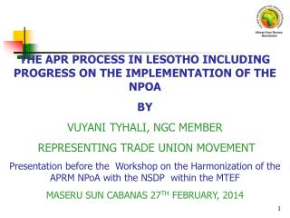 THE APR PROCESS IN LESOTHO INCLUDING PROGRESS ON THE IMPLEMENTATION OF THE NPOA BY