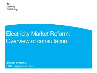 Electricity Market Reform: Overview of consultation