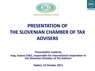 PRESENTATION OF THE  SLOVENIAN CHAMBER OF TAX ADVISERS