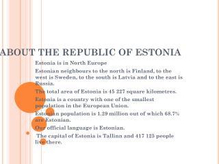 ABOUT THE REPUBLIC OF ESTONIA