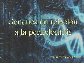 Genética en relación a la periodontitis
