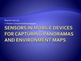 sensors in mobile  devices for capturing panoramas  and environment  maps
