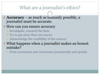 What are a journalist's ethics?