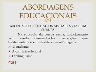 ABORDAGENS EDUCACIONAIS