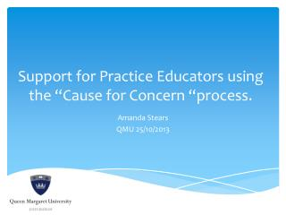"Support for Practice Educators using the ""Cause for Concern ""process."