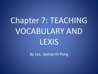 Chapter 7: TEACHING VOCABULARY AND LEXIS
