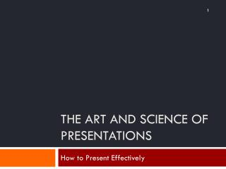 The art and science of presentations