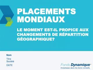 PLACEMENTS MONDIAUX