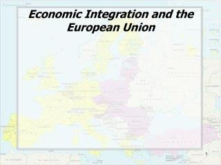 Economic Integration and the European Union