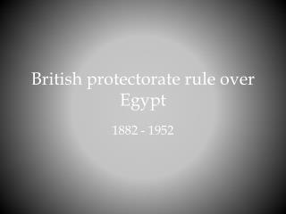 British protectorate rule over Egypt