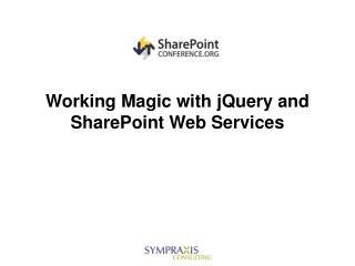 Working Magic with jQuery and SharePoint Web Services
