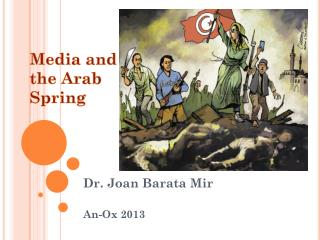 Media and  the Arab  Spring