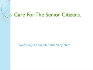 Care For The Senior Citizens.