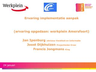 Ervaring i mplementatie aanpak ( ervaring opgedaan : werkplein Amersfoort)