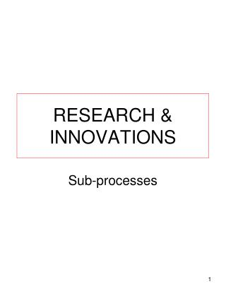 RESEARCH & INNOVATIONS