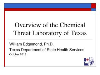 Overview of the Chemical Threat Laboratory of Texas