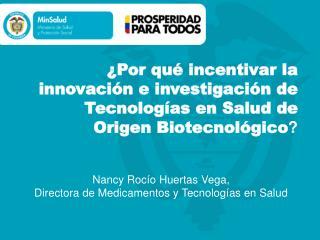 Nancy Rocío Huertas Vega, Directora de Medicamentos y Tecnologías en Salud