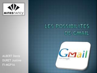 Les possibilit�s de  gmail