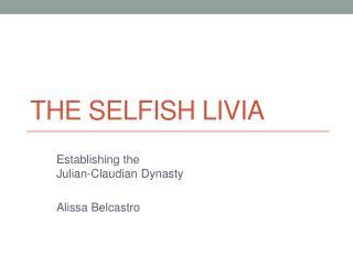 The Selfish  Livia