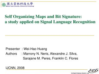 Self Organizing Maps and Bit Signature: a study applied on Signal Language Recognition