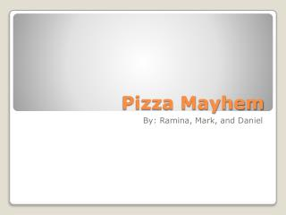Pizza Mayhem